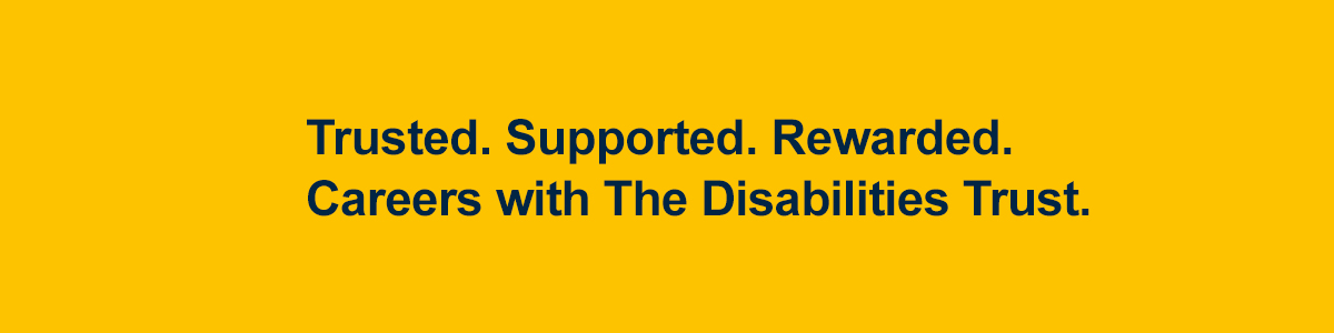 Jobs | Work for The Disabilities Trust | Vacancies across the UK